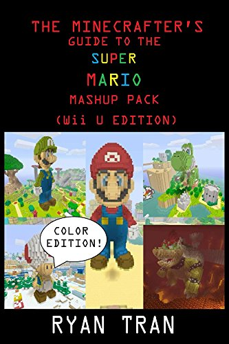 The Minecrafter's Guide to the Super Mario Mashup Pack (Wii U Edition) (English Edition)