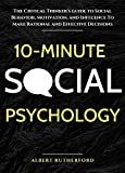 10-Minute Social Psychology: The Critical Thinker's Guide to Social Behavior, Motivation, and Influence To...