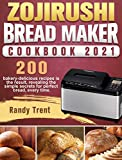 Zojirushi Bread Maker Cookbook 2021: 200 bakery-delicious recipes is the result, revealing the simple secrets for perfect bread, every time.