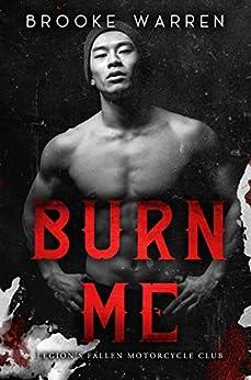 Burn Me (Legion's Fallen Motorcycle Club) by [Brooke Warren]