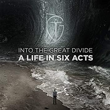 A Life in Six Acts