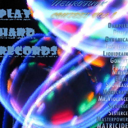Dampeer, Disept, Dynamica, E-Axe, Feyser, Gonuke, Impulsive, Liquidrain, Masterpower, Matricide, Morecraft, Mr.Violence, Nirend, Scourge, Sesterce, Snowbass