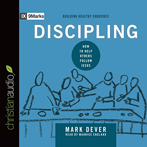 Discipling: How to Help Others Follow Jesus audiobook cover art