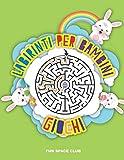 Labirinti per Bambini Giochi: Labirinti per bambini 4 - 7 anni