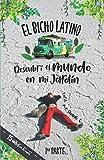 El Bicho Latino: Descubrí el mundo en mi jardín (Spanish Edition)