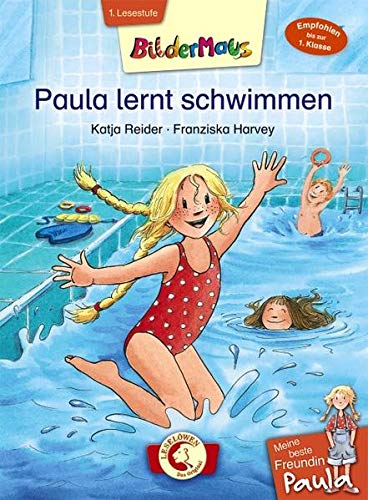 Bildermaus - Meine beste Freundin Paula: Paula lernt schwimmen: Mit Bildern lesen lernen - Ideal für die Vorschule und Leseanfänger ab 5 Jahre