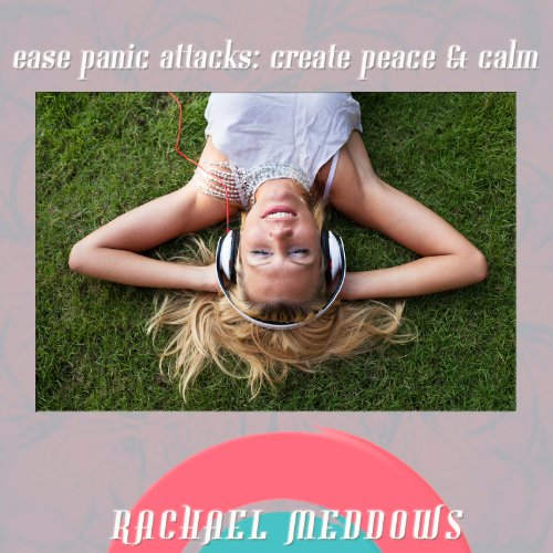 Ease Panic Attacks: Create Peace and Calm audiobook cover art