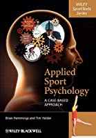 Applied Sport Psychology: A Cased-Based Approach (Wiley Sporttexts)