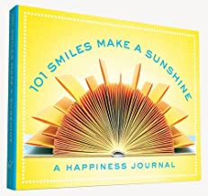 101 Smiles Make a Sunshine: A Happiness Journal