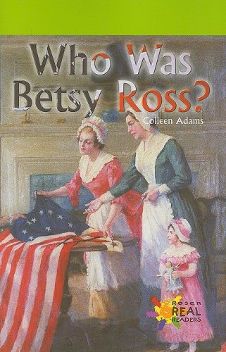 Who Was Betsy Ross? (Rosen Real Readers: Early Fluency)