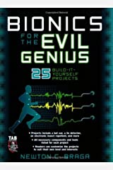 Bionics for the Evil Genius: 25 Build-it-Yourself Projects Kindle Edition