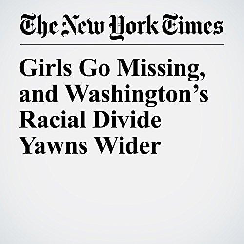 Girls Go Missing, and Washington's Racial Divide Yawns Wider copertina