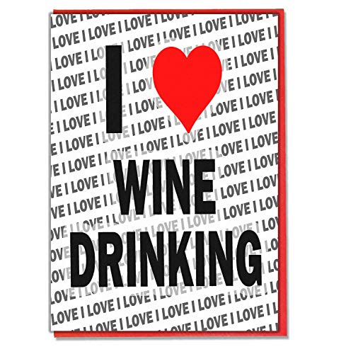 Ik hou van wijn drinken - wenskaart - verjaardagskaart - dames - mannen - dochter - zoon - vriend - man - vrouw - broer - zuster