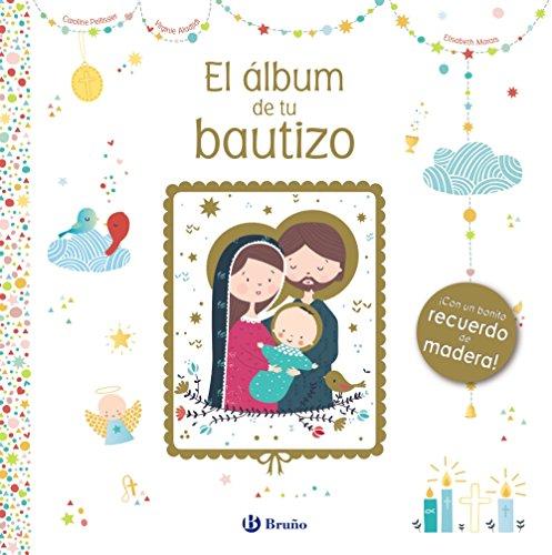 El álbum de tu bautizo (Castellano - A Partir De 0 Años - Álbumes Del Bebé)