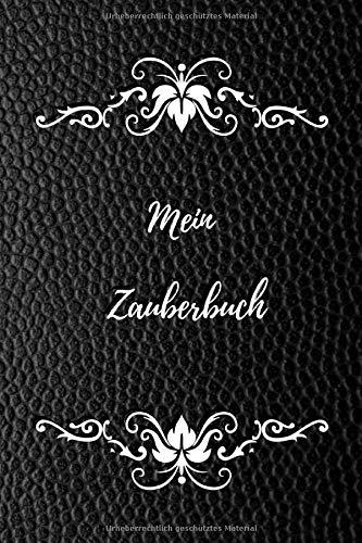 Mein Zauberbuch: das magische Notizbuch für Zauberer - Hexen - Magier | 100 Seiten liniert für Notizen, Zaubersprüche, Rezepte und mehr | Lederoptik schwarz