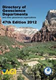 Directory of Geoscience Departments, and other geoscience organizations 47th Edition