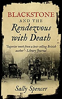 Blackstone and the Rendezvous with Death (The Blackstone Detective series Book 1) by [Sally Spencer]