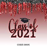 Class Of 2021 Guest Book: Graduation Sign In Guestbook / Memories, Advice & Well Wishes / Gift Log / School Colors Red & Black / Faux Glitter Drip Design