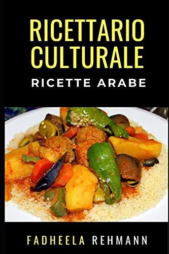 Ricette Arabe: Ricettario Culturale