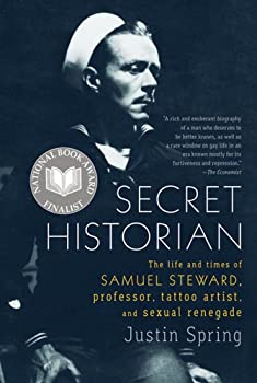 Secret Historian  The Life and Times of Samuel Steward Professor Tattoo Artist and Sexual Renegade