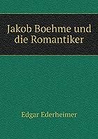 Jakob Boehme Und Die Romantiker