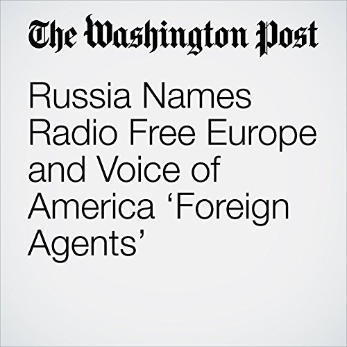 Russia Names Radio Free Europe and Voice of America 'Foreign Agents' copertina