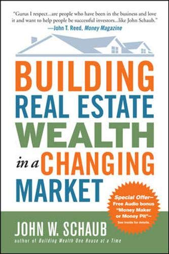 Building Real Estate Wealth in a Changing Market: Reap Large Profits from Bargain Purchases in Any E