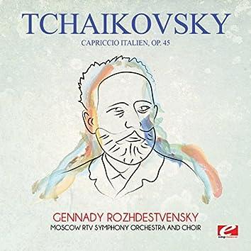 Tchaikovsky: Capriccio Italien, Op. 45 (Digitally Remastered)