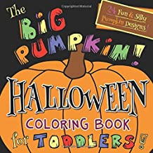 The Big Pumpkin Halloween Coloring Book for Toddlers: Silly & Simple Pumpkin Designs for Ages 1-4 PDF