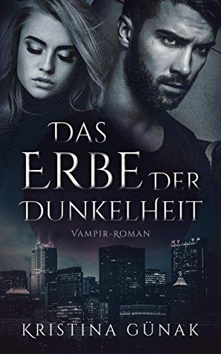 Das Erbe der Dunkelheit: Vampir-Roman (Charlottes Erbe 1)
