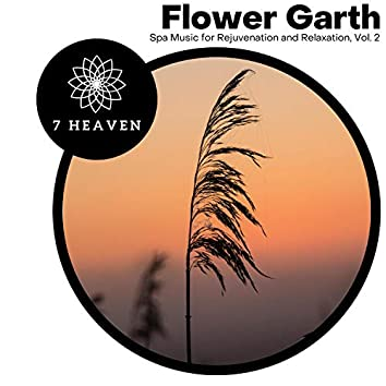 Flower Garth - Spa Music For Rejuvenation And Relaxation, Vol. 2