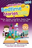 Wonderful bedtime stories for Children and Toddlers 3: Adventures, Fairies, Animals, Loving Moms, Queens, Kings, Frogs and Short Fables. (1)
