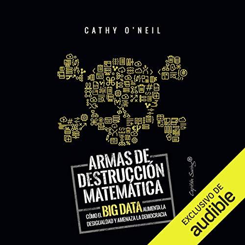 Armas de Destruccion Matematica [Weapons of Math Destruction]  By  cover art