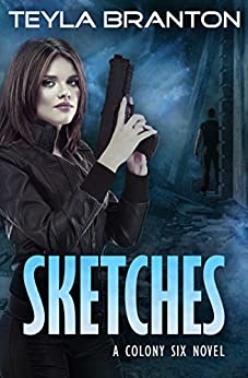 Sketches: A Post-Apocalyptic Dystopian Sci-Fi Novel (Colony Six Book 1) by [Teyla Branton]
