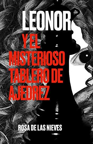 Leonor y el misterioso tablero de ajedrez de Rosa de las Nieves