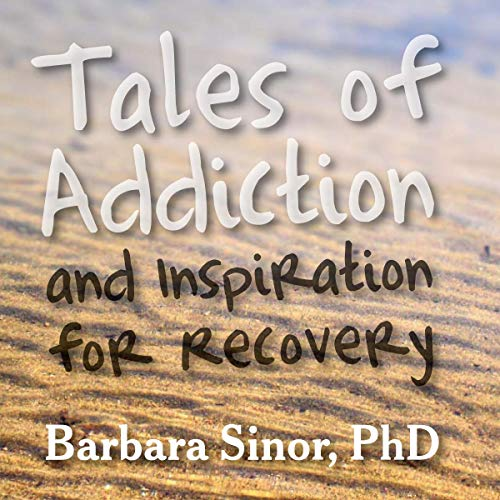 Tales of Addiction and Inspiration for Recovery audiobook cover art
