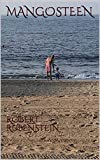 MANGOSTEEN: ROBERT RUBENSTEIN (English Edition)
