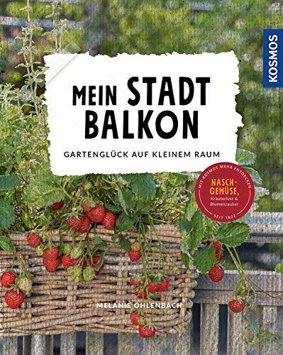 Mein Stadtbalkon: Gartenglück auf...