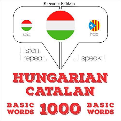 Hungarian – Catalan. 1000 basic words cover art