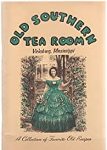 Old Southern Tea Room Vicksburg, Mississippi: A Collection of Favorite Old Recipes