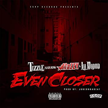 Even Closer (feat. Mozzy & Lil Blood) - Single