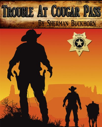 Trouble At Cougar Pass (Marshal Sam Callapp Series Book 2) (English Edition)