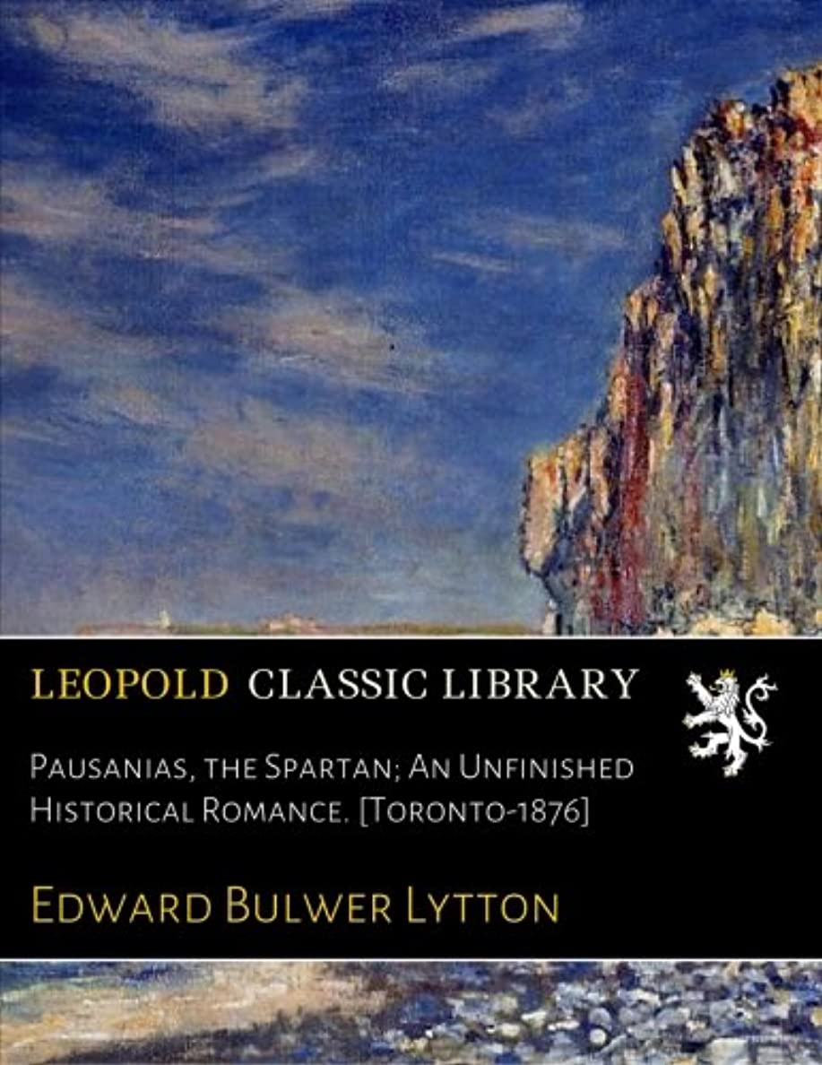 降臨スリット危機Pausanias, the Spartan; An Unfinished Historical Romance. [Toronto-1876]