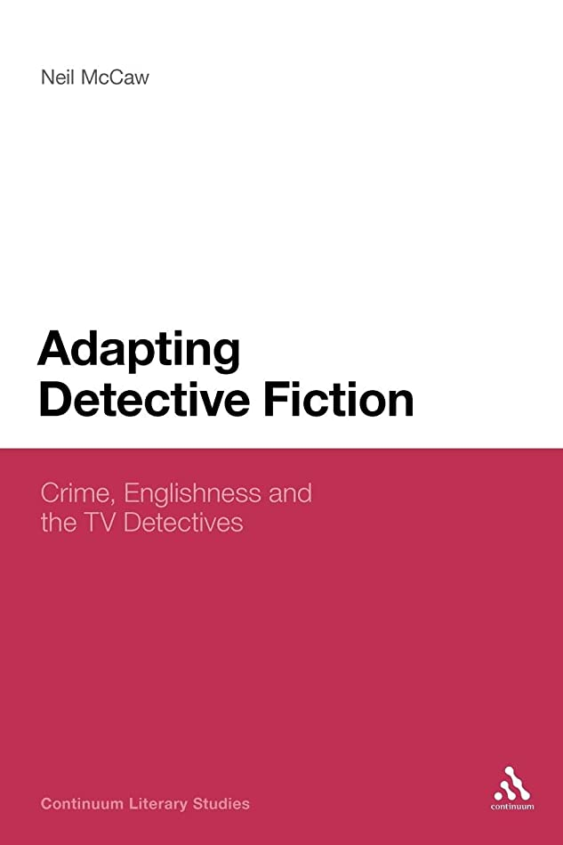 富アーク者Adapting Detective Fiction: Crime, Englishness and the TV Detectives (Continuum Literary Studies)
