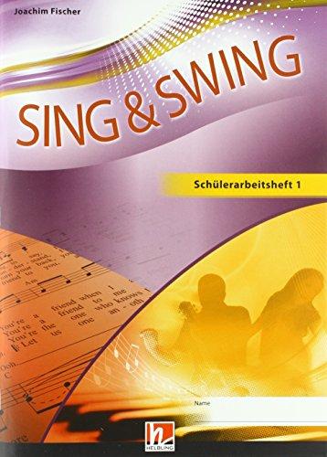 Sing & Swing DAS neue Liederbuch. Schülerarbeitsheft 1: Klasse 5-8