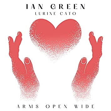 Arms Open Wide (feat. Lurine Cato)