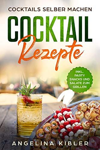 Cocktail Rezepte: Cocktails selber machen