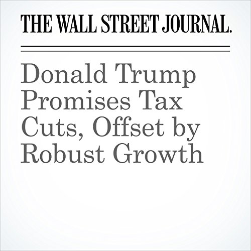 Donald Trump Promises Tax Cuts, Offset by Robust Growth cover art