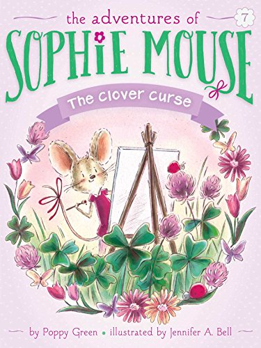 The Clover Curse (7) (The Adventures of Sophie Mouse)