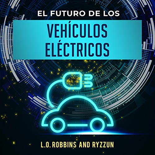 El Futuro de los Vehículos Eléctricos [The Future of Electric Vehicles] cover art